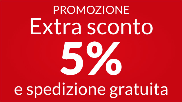 Extra sconto 5% e spedizione gratuita
